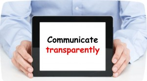 Communicate transparently