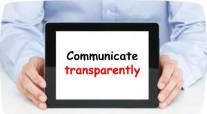 Communicate transparently